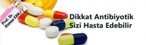dikkat-antibiyotik
