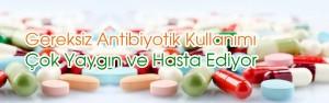 GereksizAntibiyotik